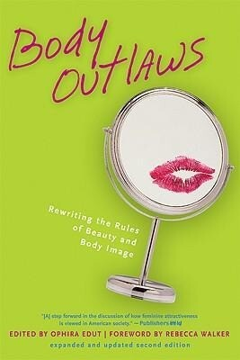 Body Outlaws: Rewriting the Rules of Beauty and Body Image als Taschenbuch