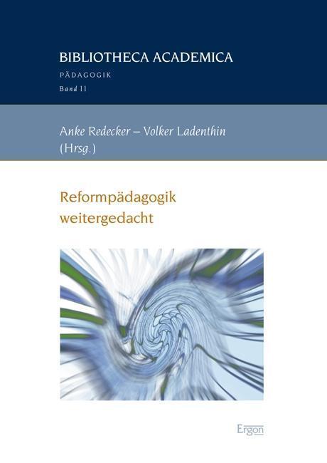 Reformpädagogik weitergedacht als Buch von