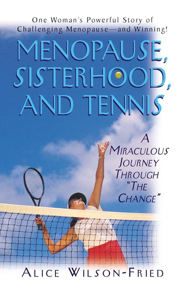 "Menopause, Sisterhood, and Tennis: A Miraculous Journey Through ""The Change"" als Taschenbuch"