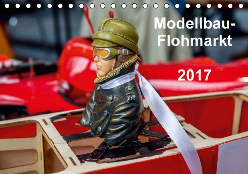 Modellbau -Flohmarkt 2017 (Tischkalender 2017 D...