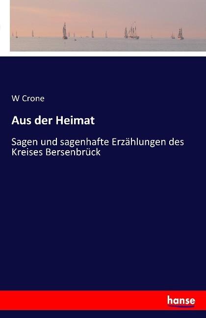 Aus der Heimat als Buch von W Crone