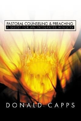 Pastoral Counseling and Preaching: A Quest for an Integrated Ministry als Taschenbuch