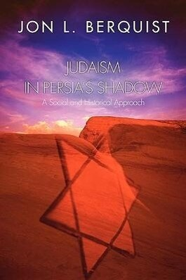 Judaism in Persia's Shadow: A Social and Historical Approach als Taschenbuch