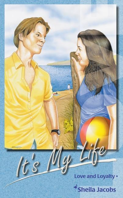 It's My Life!: Love and Loyalty als Taschenbuch