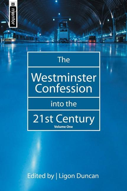 The Westminster Confession into the 21st Century als Buch