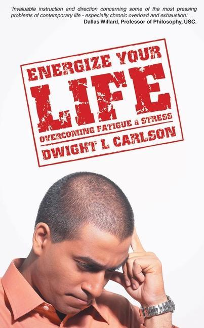 Energize Your Life: Overcoming Fatigue and Stress als Taschenbuch