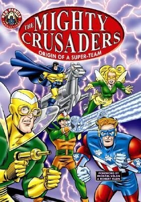 The Mighty Crusaders: Origin of a Super-Team als Taschenbuch