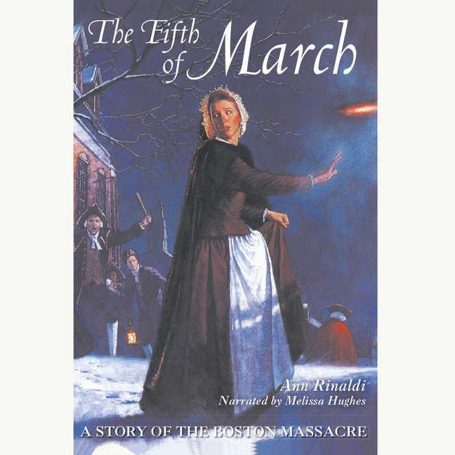 The Fifth of March: A Story of the Boston Massacre als Hörbuch