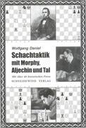 Schachtaktik mit Morphy, Aljechin und Tal