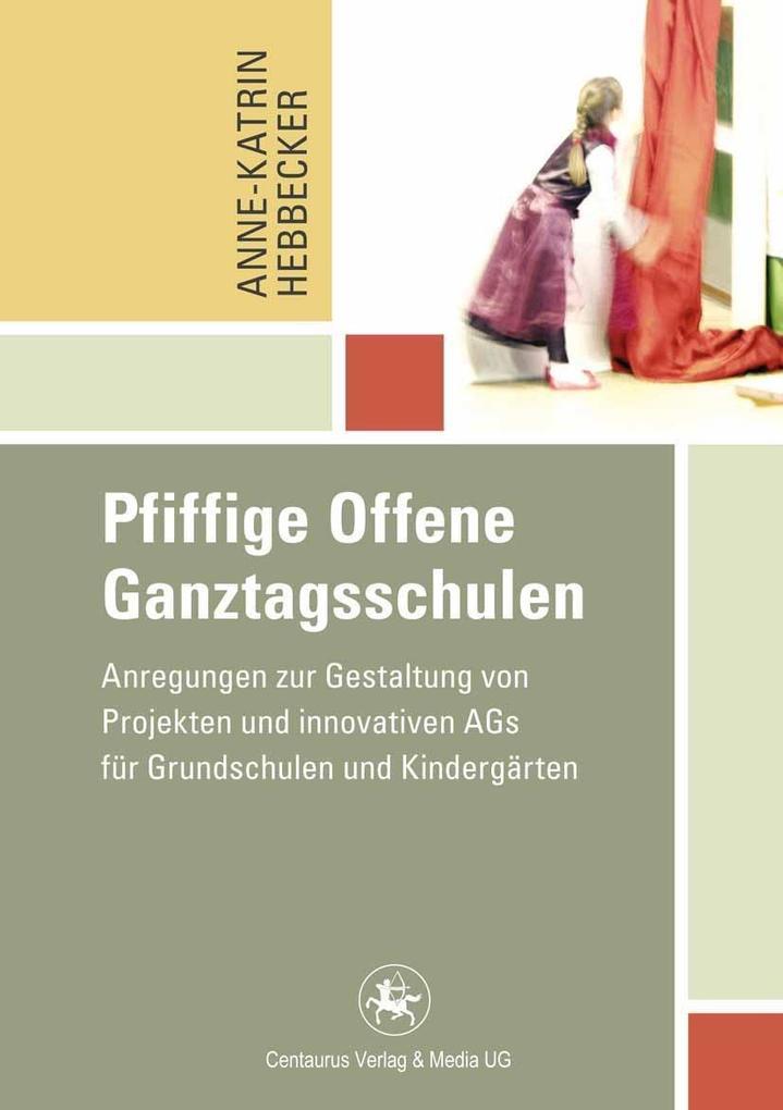 Pfiffige Offene Ganztagsschulen als eBook Downl...
