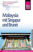 Reise Know-How Malaysia mit Singapur und Brunei: Reiseführer für individuelles Entdecken
