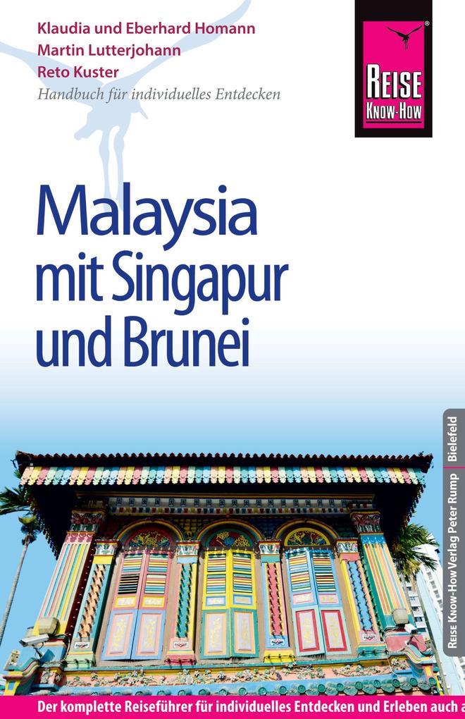 Reise Know-How Malaysia mit Singapur und Brunei: Reiseführer für individuelles Entdecken als eBook