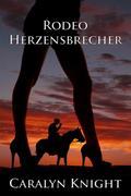Rodeo Herzensbrecher: Die erotische Fantasie eines flotten Dreiers