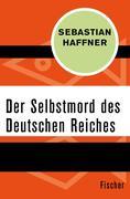 Der Selbstmord des Deutschen Reichs
