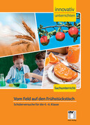 Innovativ Unterrichten - Vom Feld auf den Frühstückstisch