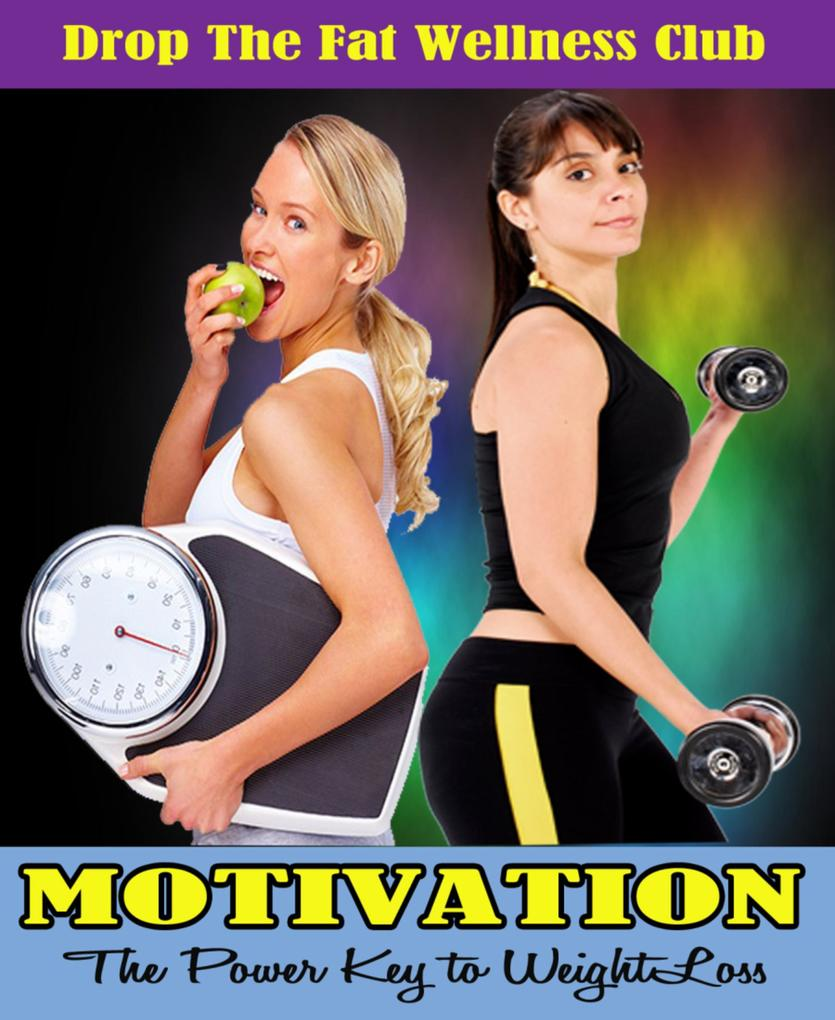 MOTIVATION: The Power Key to Weight Loss als eB...