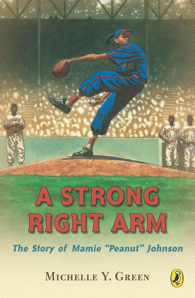 "A Strong Right Arm: The Story of Mamie ""Peanut"" Johnson als Taschenbuch"