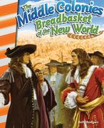 The Middle Colonies: Breadbasket of the New World (America's Early Years)