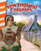 The New England Colonies: A Place for Puritans (America's Early Years)