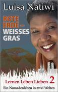 Rote Erde ' weißes Gras ' Lernen Leben Lieben ' 2