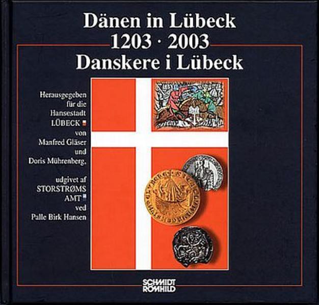 Dänen in Lübeck 1203 - 2003 als Buch