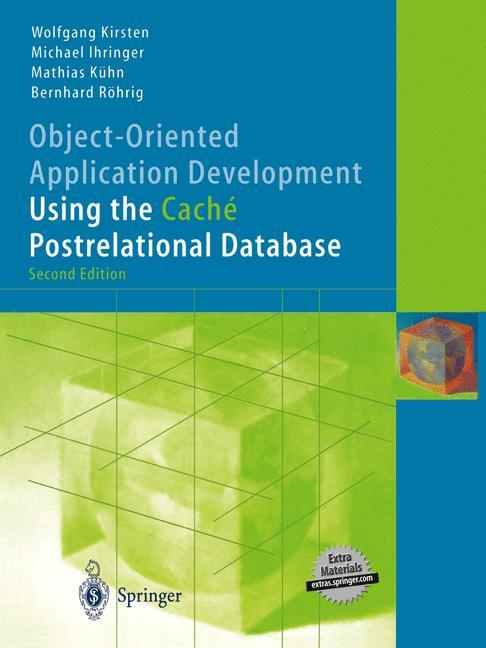 Object-Oriented Application Development Using the Caché Postrelational Database als Buch