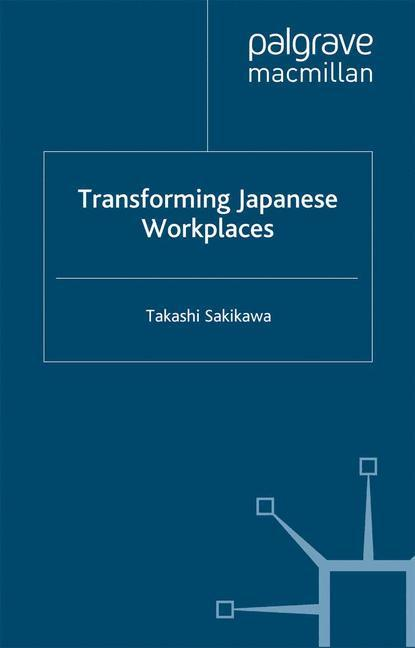 Transforming Japanese Workplaces als Buch von T...