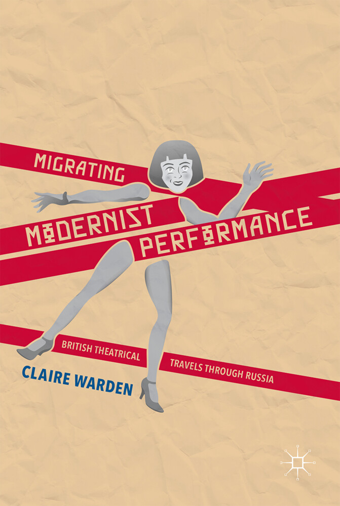 Migrating Modernist Performance als Buch von C....