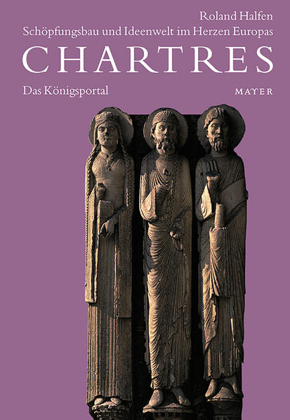 Chartres 1. Das Königsportal als Buch