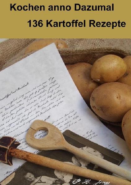 Kochen anno Dazumal - 136 Kartoffel Rezepte als Buch (kartoniert)