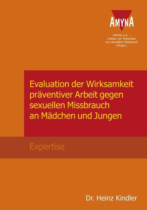 Evaluation der Wirksamkeit präventiver Arbeit gegen sexuellen Missbrauch an Mädchen und Jungen als Buch