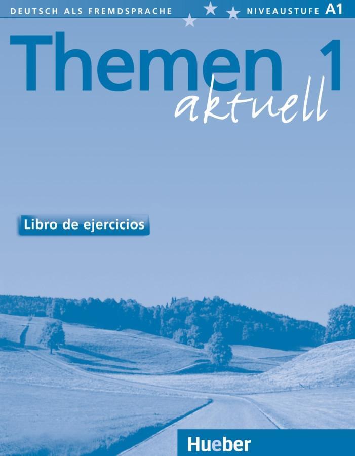 Themen Aktuell 1. Arbeitsbuch. Spanische Ausgabe. Libro de ejercicios als Buch