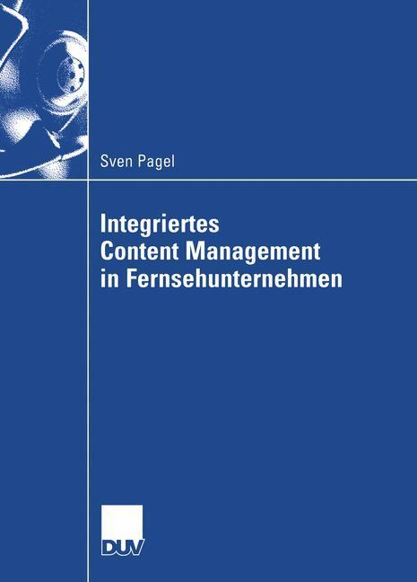 Integriertes Content Management in Fernsehunternehmen als Buch