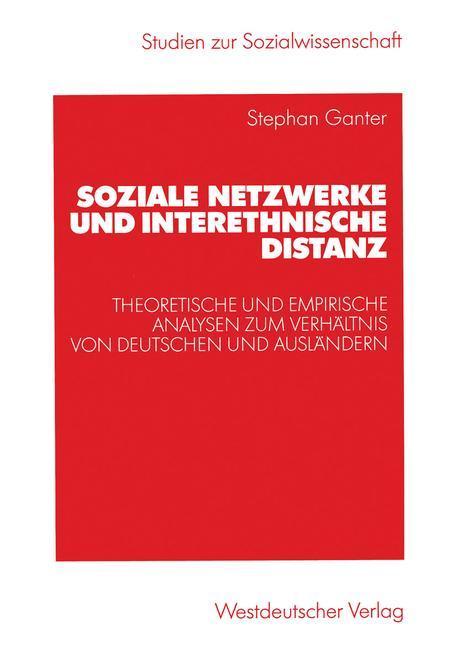 Soziale Netzwerke und interethnische Distanz als Buch