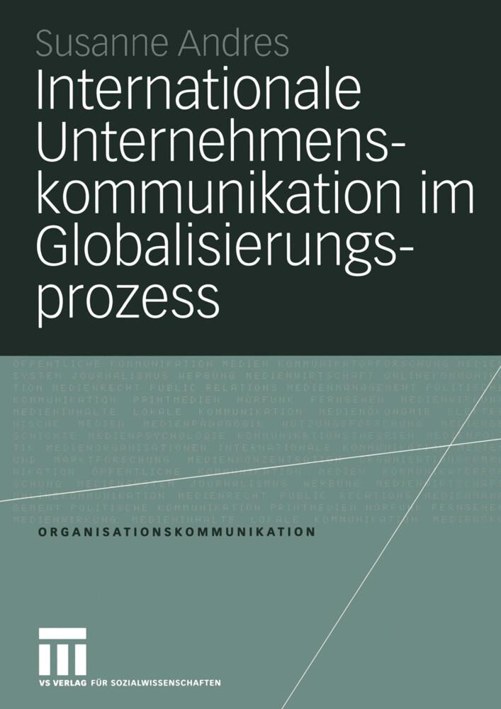 Internationale Unternehmenskommunikation im Globalisierungsprozess als Buch