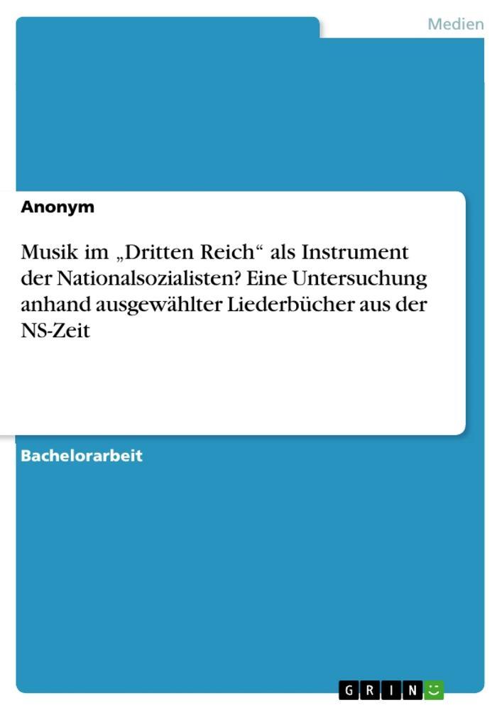 Musik im Dritten Reich als Instrument der Natio...