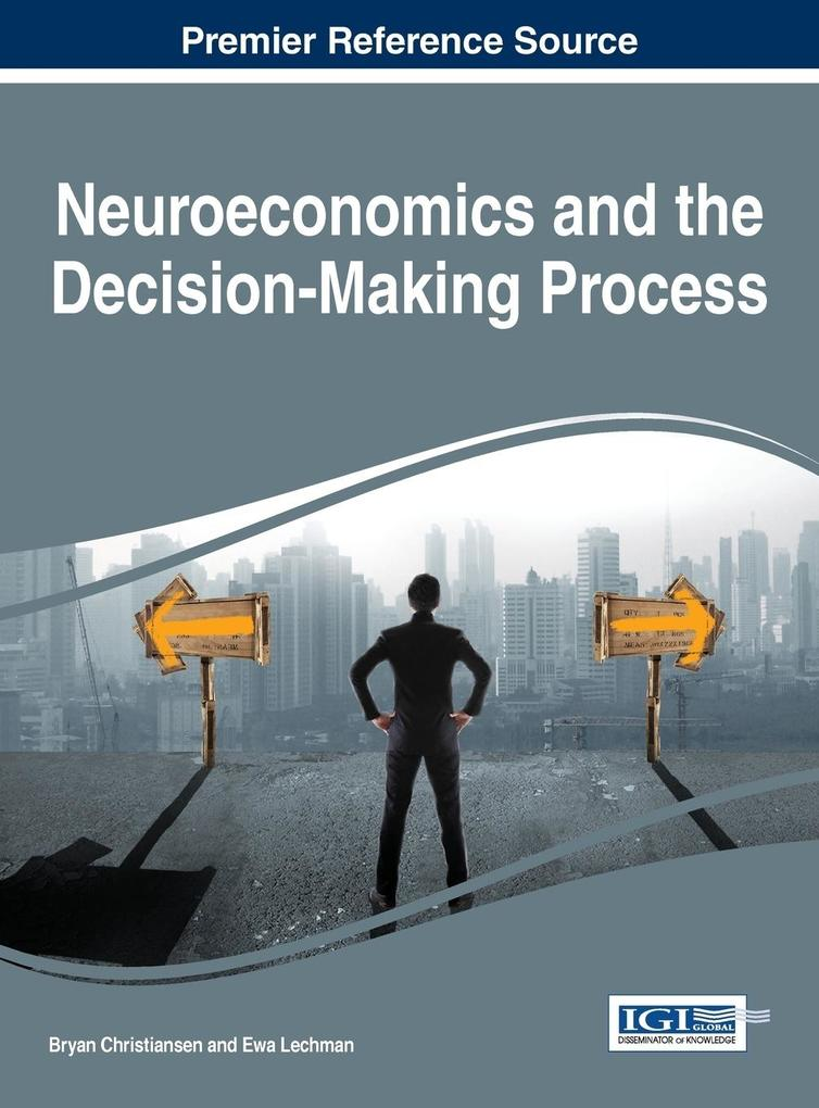 Neuroeconomics and the Decision-Making Process ...