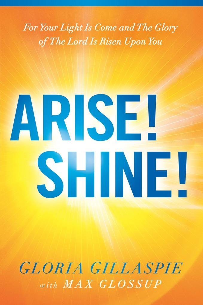 Arise! Shine! als eBook Download von Gloria Gil...