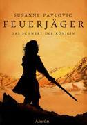 Feuerjäger 03: Das Schwert der Königin