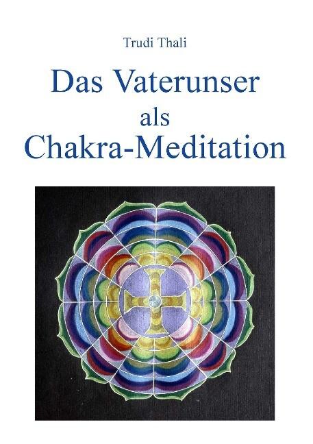 Das Vaterunser als Chakra-Meditation als Buch