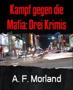 Kampf gegen die Mafia: Drei Krimis