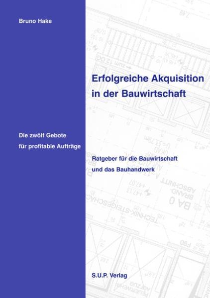 Erfolgreiche Akquisition in der Bauwirtschaft als Buch