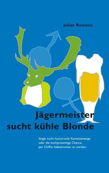 Jägermeister sucht kühle Blonde als Buch von Ju...
