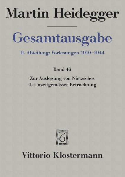 """Gesamtausgabe. 4 Abteilungen / 2. Abt: Vorlesungen / Zur Auslegung von Nietzsches II. Unzeitgemässer Betrachtung """"Vom Nutzen und Nachteil der Historie für das Leben"""" (Wintersemester 1938/39) als Buch"""