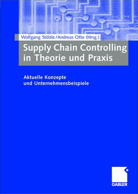 Supply Chain Controlling in Theorie und Praxis als Buch