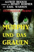 Murphy und das Grauen