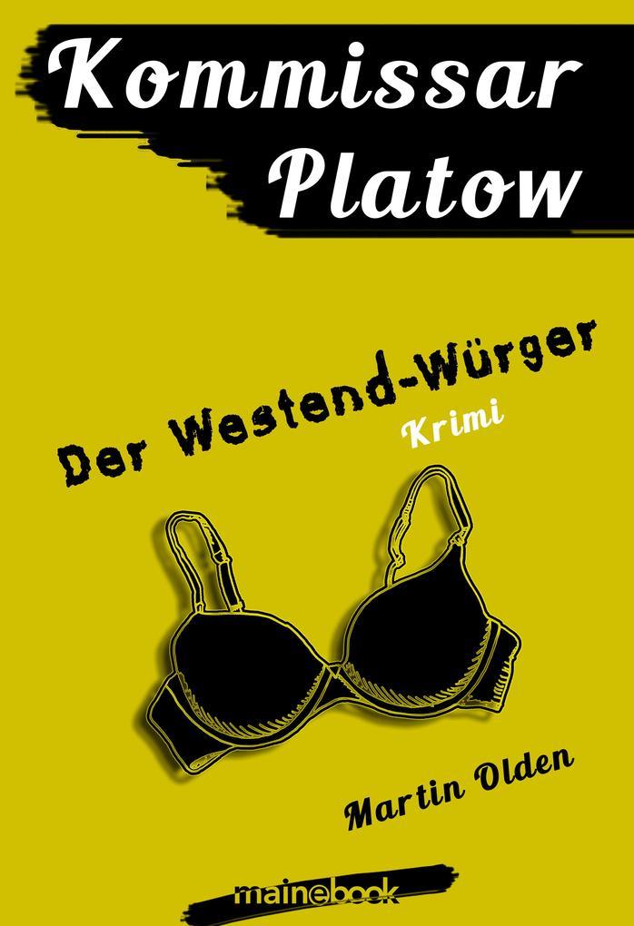 Kommissar Platow, Band 4: Der Westend-Würger als eBook