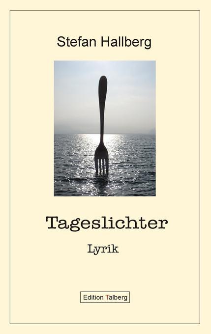 Tageslichter als Buch von Stefan Hallberg