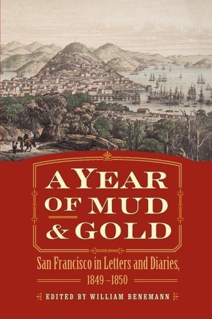 A Year of Mud and Gold: San Francisco in Letters and Diaries, 1849-1850 als Taschenbuch
