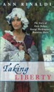 Taking Liberty: The Story of Oney Judge, George Washington's Runaway Slave als Taschenbuch